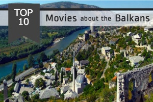 Top 10 Movies about the Balkans
