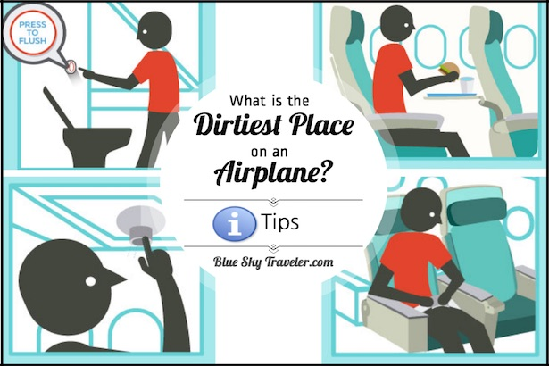 Tip - Dirtiest Place on an Airplane