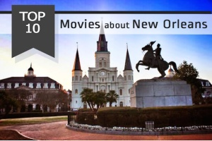 Top 10 Movies about New Orleans