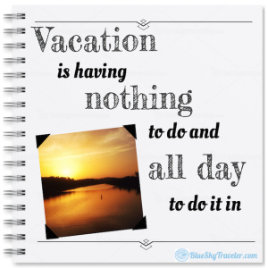 Vacation nothing all day